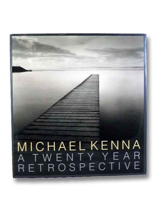 Michael Kenna: A Twenty-Year Retrospective, Kenna, Michael