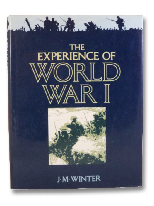 The Experience of World War I, Winter, J.M.