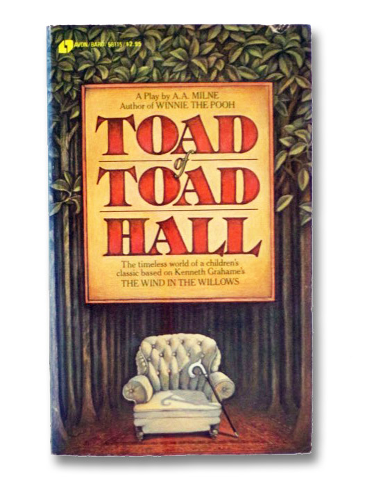Toad of Toad Hall: A Play, Milne, A.A.; Grahame, Kenneth