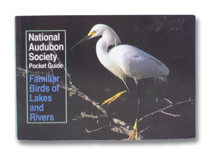 Familiar Birds of Lakes and Rivers (National Audubon Society Pocket Guide), Walton, Richard K.