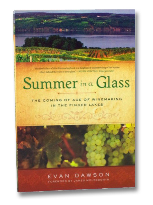 Summer in a Glass: The Coming of Age of Winemaking in the Finger Lakes, Dawson, Evan