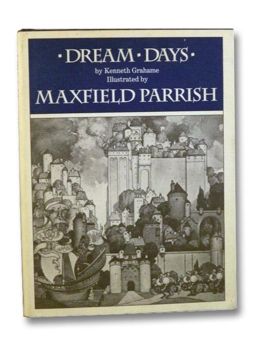 Dream Days, Grahame, Kenneth; Parrish, Maxfield