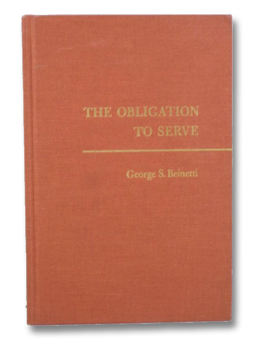 The Obligation to Serve, Beinetti, George S.