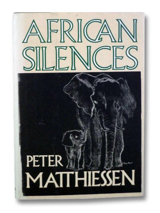 African Silences, Matthiessen, Peter