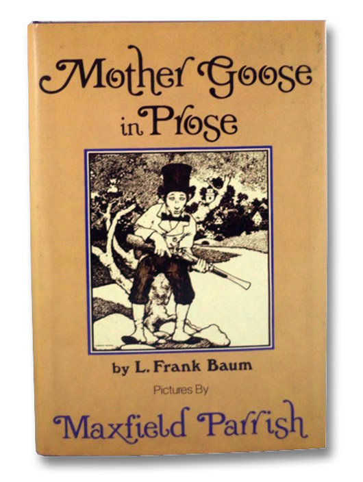 Mother Goose in Prose, Baum, L. Frank; Parrish, Maxfield