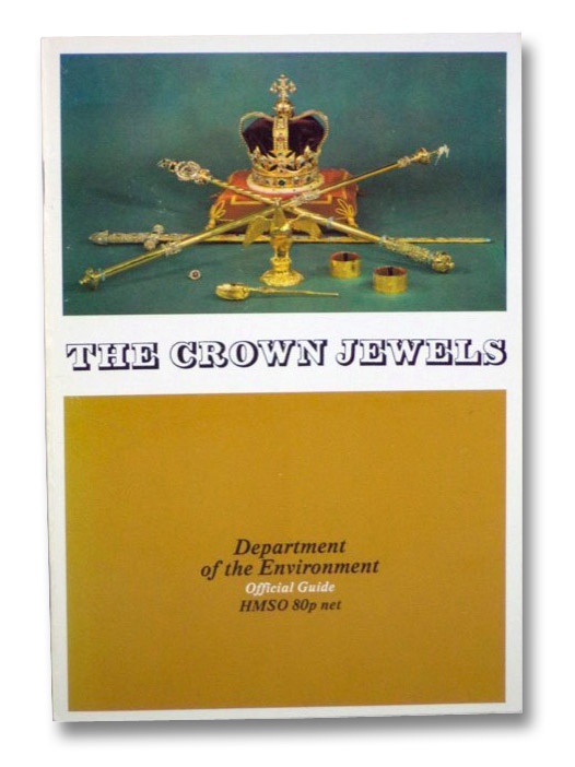 The Crown Jewels at the Tower of London (Department of the Environment, Official Guide), Holmes, Martin