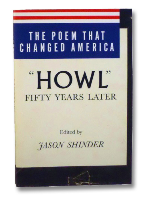 The Poem That Changed America: Howl Fifty Years Later, Shinder, Jason