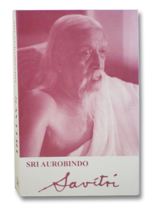 Savitri: A Legend and a Symbol, Aurobindo, Sri