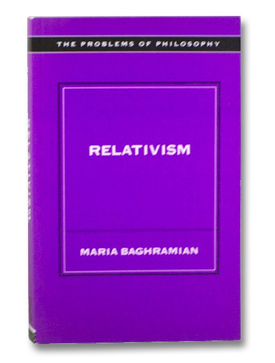 Relativism (Problems of Philosophy), Baghramian, Maria