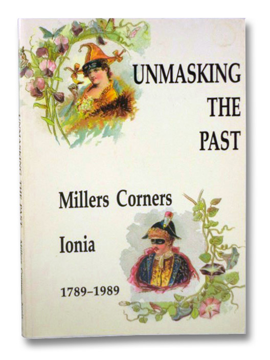 Unmasking the Past: Millers Corners - Ionia 1789-1989, Brainard, Sally D.