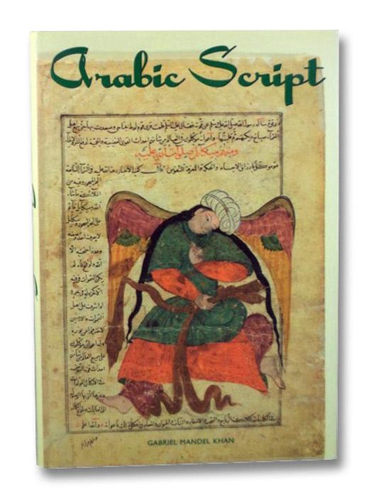 Arabic Script: Styles, Variants, and Calligraphic Adaptations, Khan, Gabriel Mandel