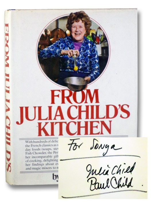 From Julia Child's Kitchen, Child, Julia