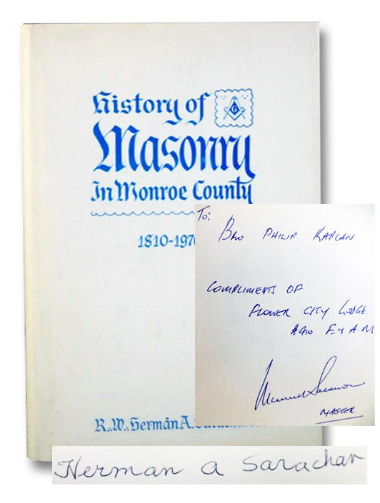 History of Masonry in Monroe County 1810-1970, Sarachan, R.W. Herman A.