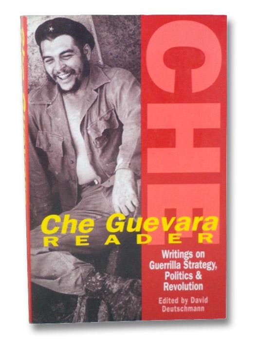 Che Guevara Reader: Writings on Guerrilla Strategy, Politics and Revolution, Guevara, Che