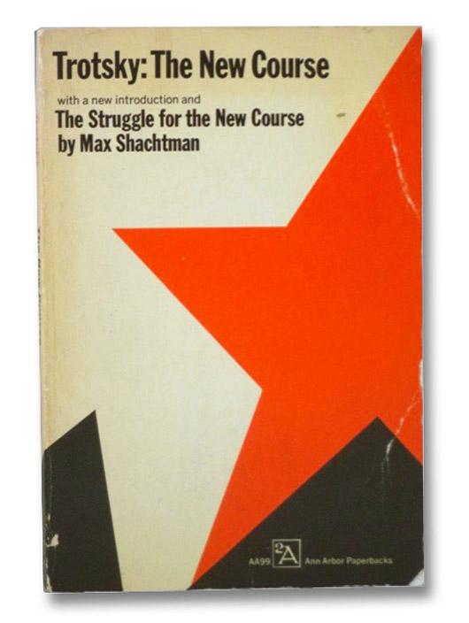 The New Course, Trotsky, Leon