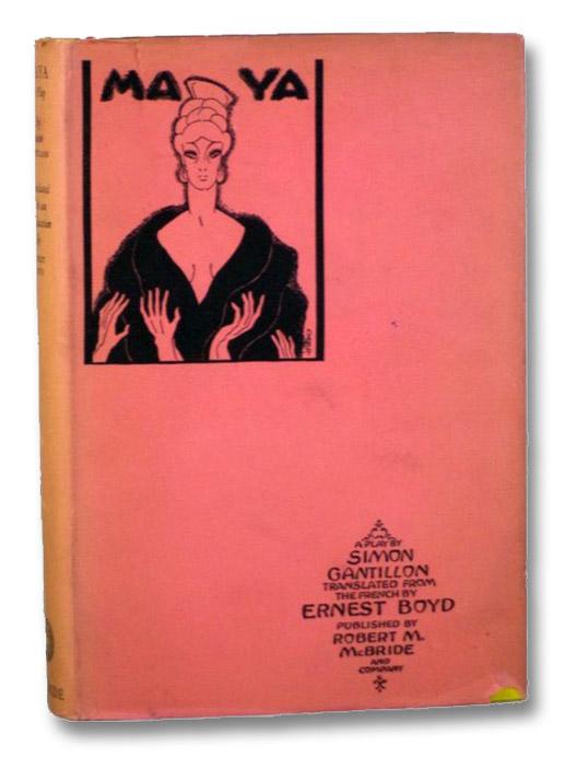 Maya: A Play in a Prologue, Nine Scenes and an Epilogue, Gantillon, Simon; Boyd, Ernest