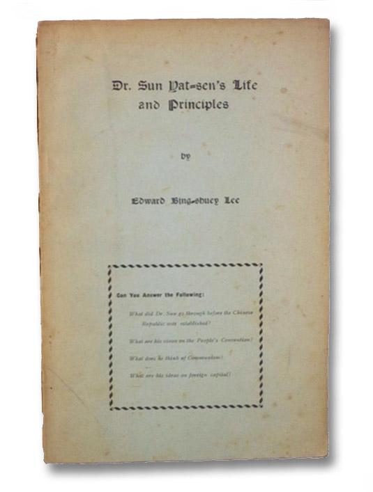 Dr. Sun Yat-Sen's Life and Principles, Lee, Edward Bing-Shuey