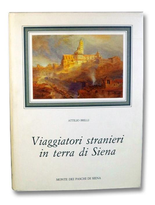 Viaggiatori stranieri in terra di Siena, Brilli, Attilio