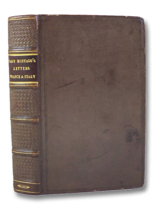 Lady M.W. Montagu's Letters from France and Italy, 1739-61. Vol. I. & II. [1 and 2], Montage, M.W. [Mary Wortley]