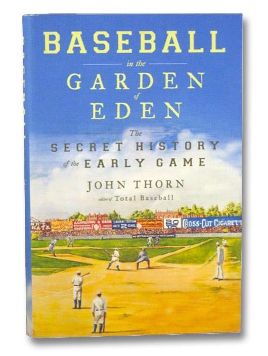 Baseball in the Garden of Eden, Thorn, John