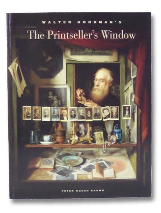 Walter Goodman's The Printseller's Window, Brown, Peter Ogden