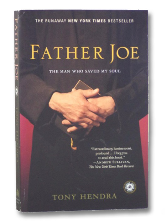Father Joe: The Man Who Saved My Soul, Hendra, Tony