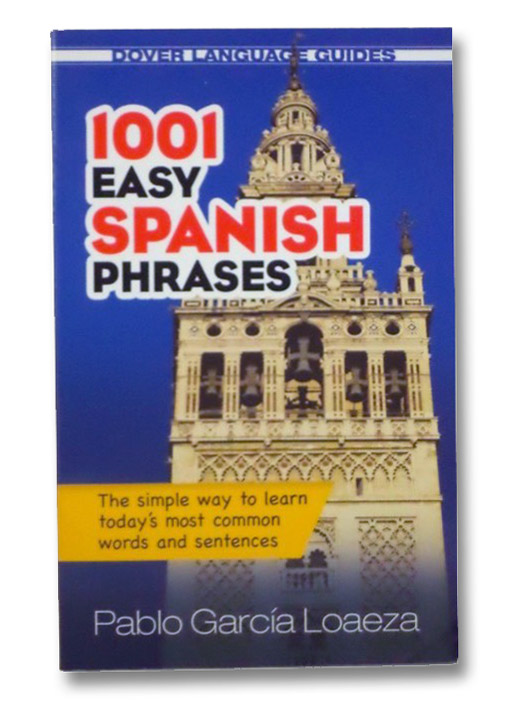 1001 Easy Spanish Phrases (Dover Language Guides), Loaeza, Pablo Garcia