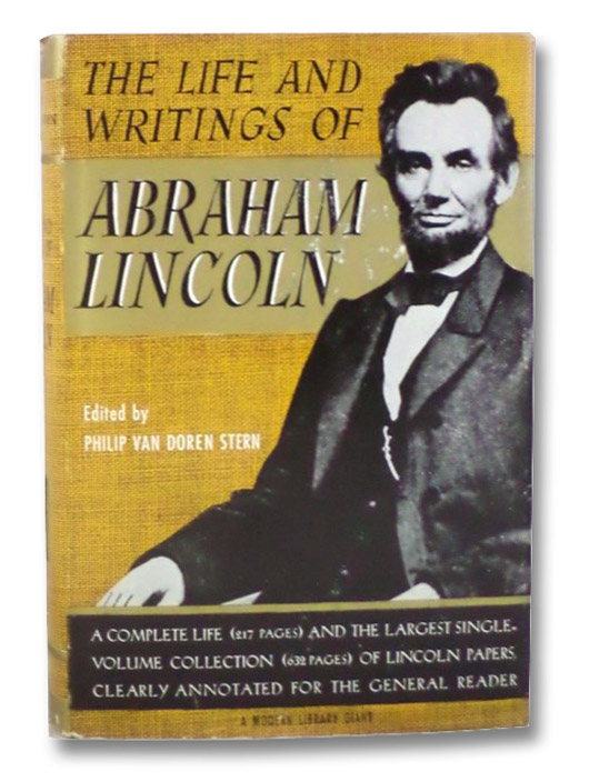 The Life and Writings of Abraham Lincoln (A Modern Library Giant), Stern, Philip Van Doren