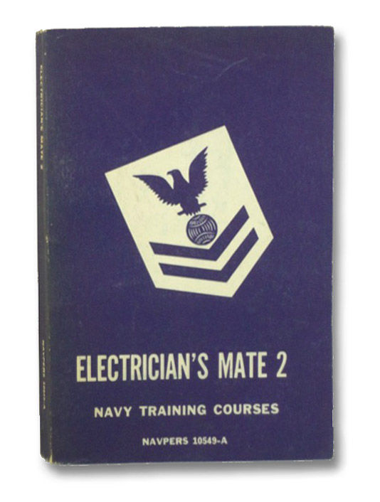 Electrician's Mate 2, Navpers 10549-A (Navy Training Courses), Bureau of Navel Personnel