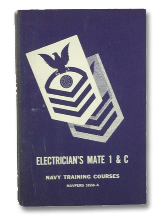 Electrician's Mate 1 & C, Navpers 10550-A (Navy Training Courses), Bureau of Naval Personnel