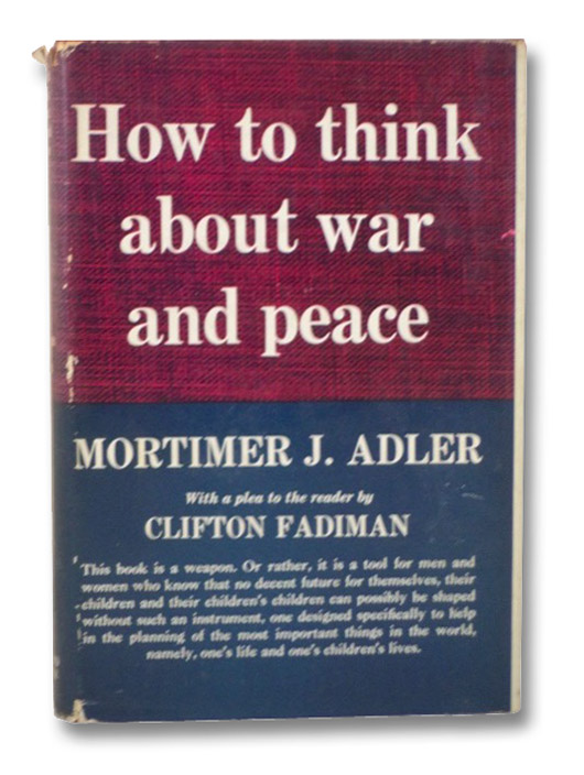 How to Think About War and Peace, Adler, Mortimer J.