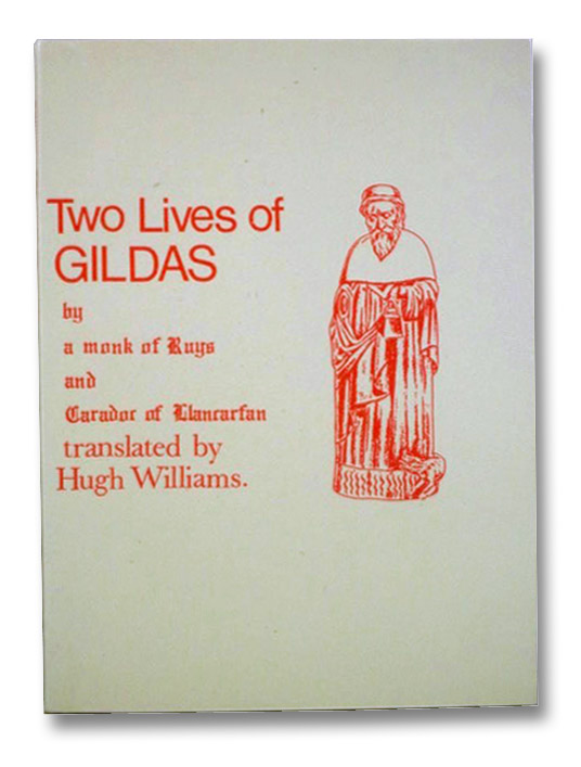 Two Lives of Gildas, A Monk of Ruys and Caradoc of Llancarfan; Williams, Hugh
