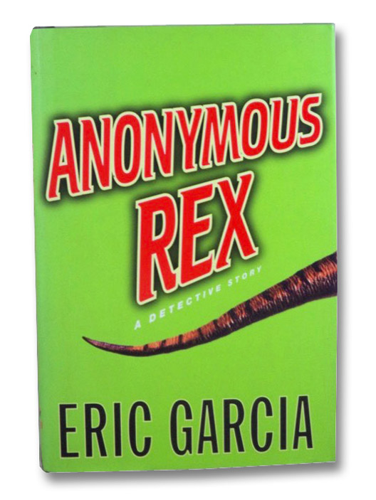Anonymous Rex (A Detective Story), Garcia, Eric
