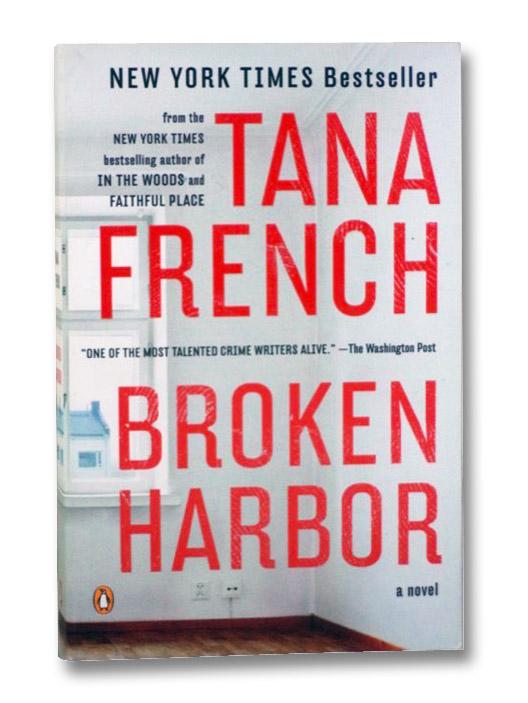 Broken Harbor: A Novel (Dublin Murder Squad), French, Tana