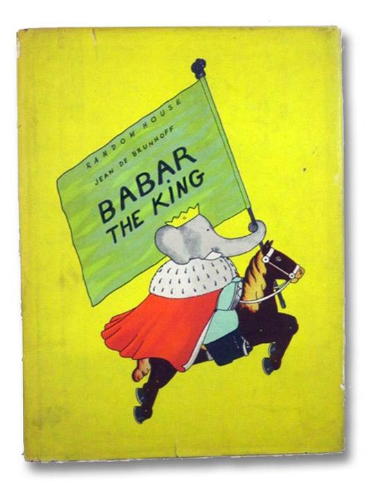 Babar the King, De Brunhoff, Jean; Haas, Merle S. (Translator)