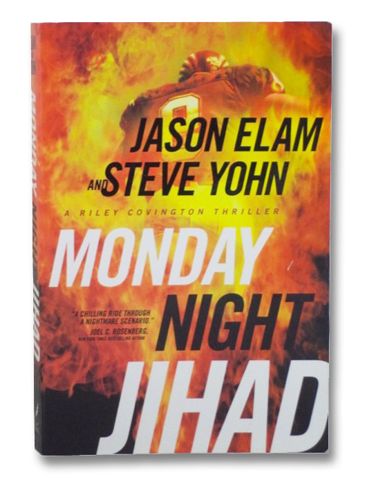 Monday Night Jihad (A Riley Covington Thriller), Elam, Jason; Yohn, Steve