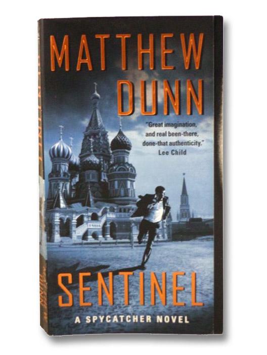 Sentinel (A Spycatcher Novel), Dunn, Matthew