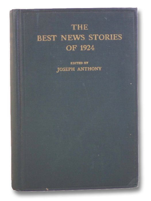 The Best News Stories of 1924, Anthony, Joseph; Morrison, Woodman