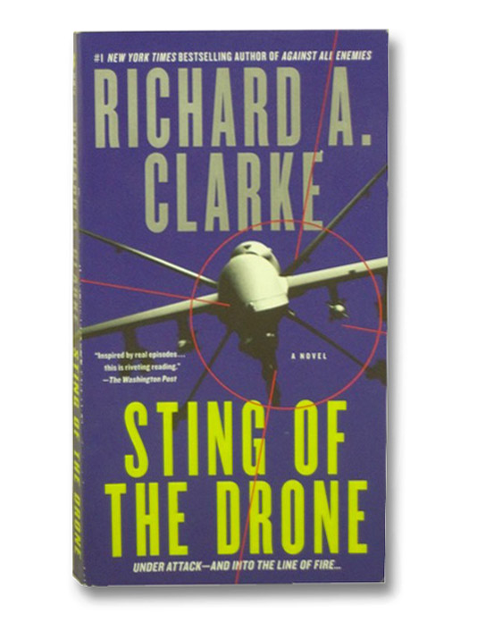 Sting of the Drone: A Novel, Clarke, Richard A.