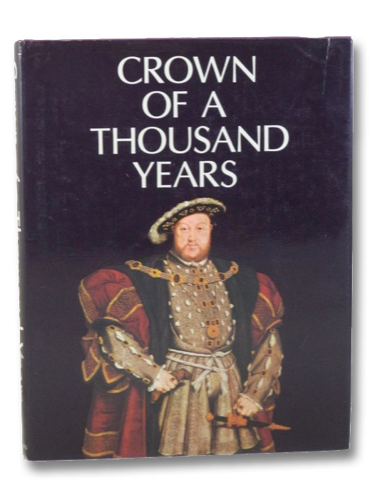 Crown of a Thousand Years: A Millennium of British History Presented as a Pageant of Kings and Queens, Hudson, M.E.; Clark, Mary