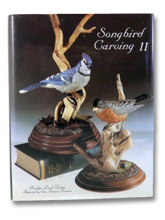 Songbird Carving, II, Daisey, Rosalyn Leach; Kurman, Sina Patricia