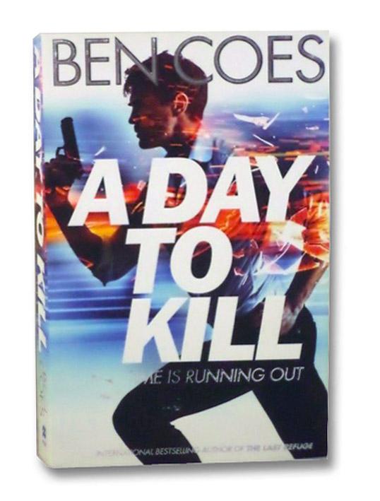 A Day to Kill (A Dewey Andreas Novel), Coes, Ben