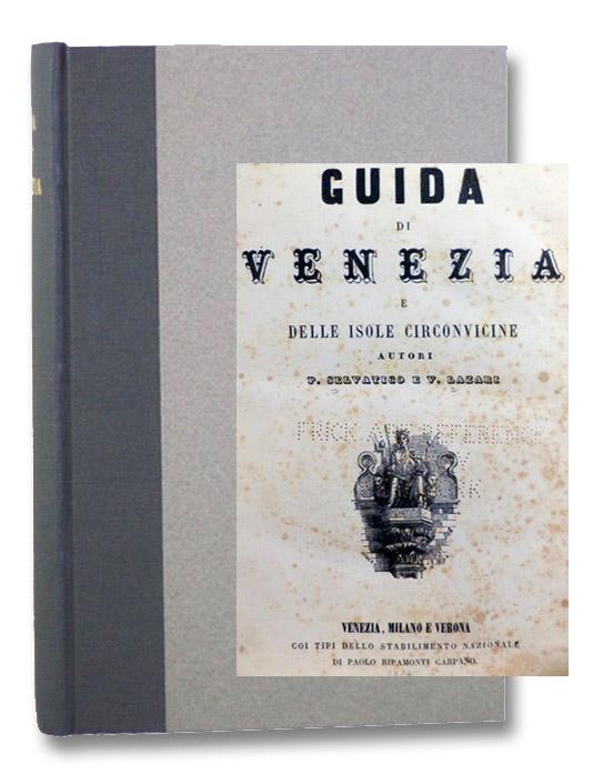 Guida di Venezia e delle Isole Circonvicine, Selvatico, P. [Pietro]; Lazari, V. [Vincenzo]