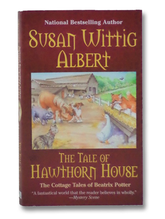 The Tale of Hawthorn House: The Cottage Tales of Beatrix Potter, Albert, Susan Wittig