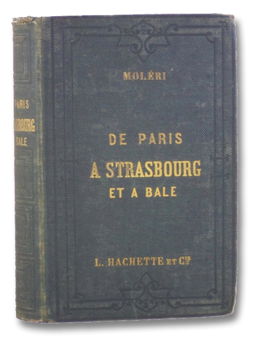 A Strasbourg: De Paris et a Bale (Collection Des Guides-Joanne), Moleri, Par M.