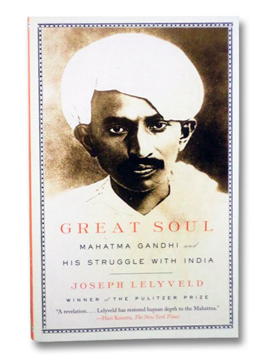Great Soul: Mahatma Gandhi and His Struggle with India, Lelyveld, Joseph