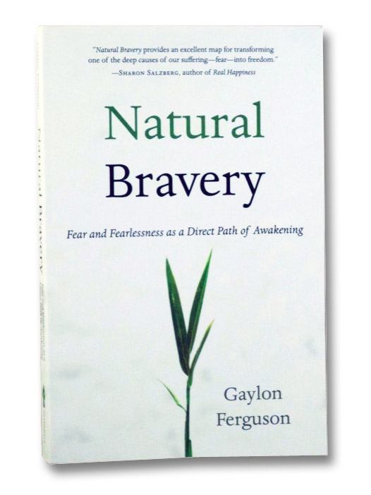 Natural Bravery: Fear and Fearlessness as a Direct Path of Awakening, Ferguson, Gaylon