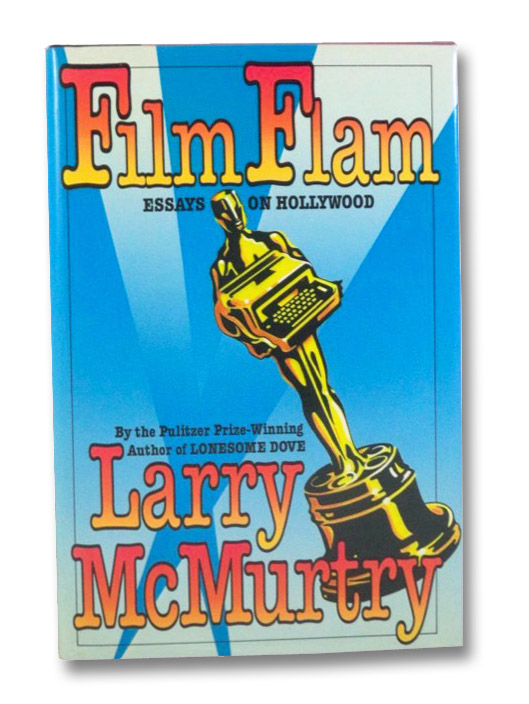 Film Flam: Essays on Hollywood, McMurtry, Larry