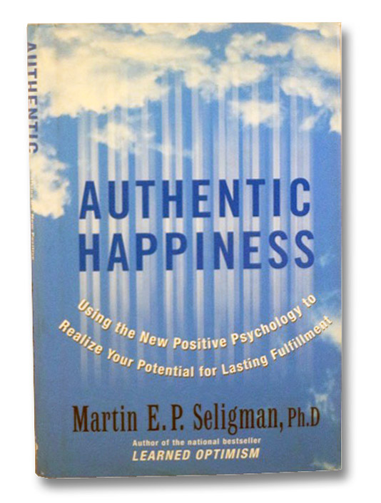 Authentic Happiness: Using the New Positive Psychology to Realize Your Potential for Lasting Fulfillment, Seligman, Martin E.P.