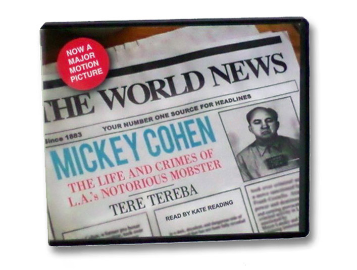 Mickey Cohen: The Life and Crimes of L.A.'s Notorious Mobster - Audio CD, Tereba, Tere